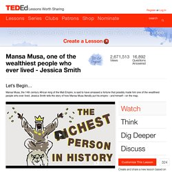 Mansa Musa, one of the wealthiest people who ever lived -