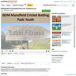 BDM Mansfield Cricket Batting Pads Youth - Sabkifitness.Com