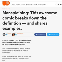 Mansplaining: This awesome comic breaks down the definition — and shares examples.