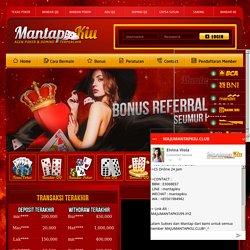MantapKiu - Situs Judi Online, DominoQQ, Domino99, BandarQ, dan QQ Terbaik
