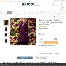 Patron de manteaux doublés, ceinture, col et capuche amovibles - McCall's 6800 - Rascol