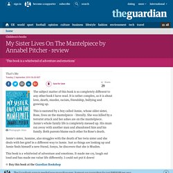 My Sister Lives On The Mantelpiece by Annabel Pitcher - review