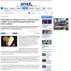 VTR deberá mantener a Vía X, Zona Latina y ARTV en su parrilla programática tras orden judicial