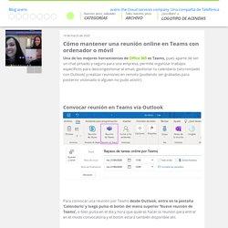Cómo mantener una reunión online en Teams con ordenador o móvil - acens blog