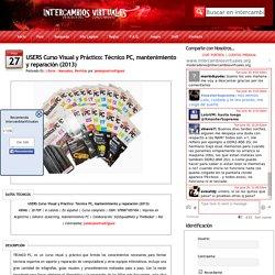 USERS Curso Visual y Práctico: Técnico PC, mantenimiento y reparación (2013)