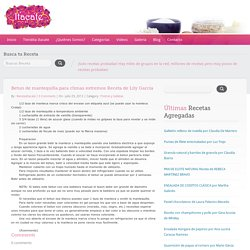 Betun de mantequilla para climas extremos Receta de Lily Garcia – Recetas Itacate