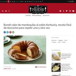 Bundt cake de mantequilla al estilo Kentucky, receta de cocina fácil y deliciosa