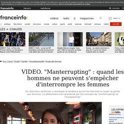 """""""Manterrupting"""" : quand les hommes ne peuvent s'empêcher d'interrompre les femmes"""