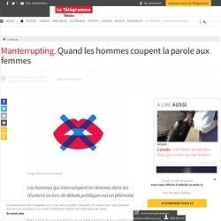 Manterrupting. Quand les hommes coupent la parole aux femmes - Monde - LeTelegramme.fr