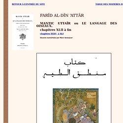 Farīd al-Dīn 'Attār : MANTIC UTTAÏR ou LE LANGAGE DES OISEAUX.