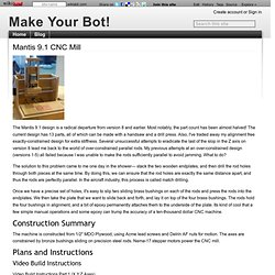 Mantis 9.1 CNC Mill - Make Your Bot!