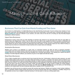 Businesses That Can Gain from Mantis Funding and Then Some