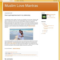 Muslim Love Mantras : How to get happiness back in my relationship