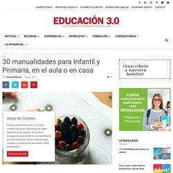 20 manualidades para Infantil y Primaria, en el aula o en casa