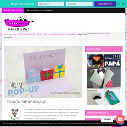 Tarjeta Pop Up regalo - Manualidades Infantiles