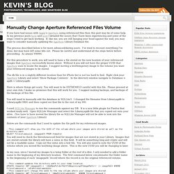 Manually Change Aperture Referenced Files Volume « Kevin's Blog