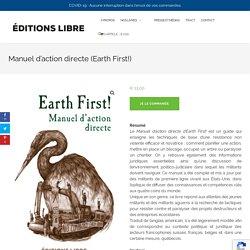 Manuel d'action directe (Earth First!) – Editions LIBRE