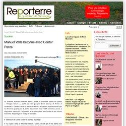 Manuel Valls bétonne avec Center Parcs