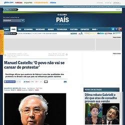 Manuel Castells: 'O povo não vai se cansar de protestar'