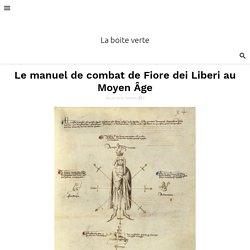 Le manuel de combat de Fiore dei Liberi au Moyen Âge