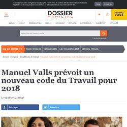 Manuel Valls prévoit un nouveau code du Travail pour 2018