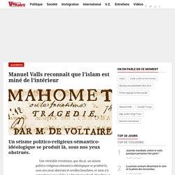 Manuel Valls reconnaît que l'islam est miné de l'intérieur