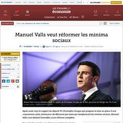 Manuel Valls veut réformer les minima sociaux