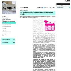 La Manufacture : un lieu pour les auteurs à Paris - Actualités - Le Motif