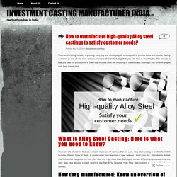 Casting industries Manufacture High-Quality Alloy Steel For Gratifying Customer Demands