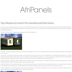 Reasons to Invest in Pre-manufactured Park Homes