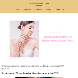 silver jewelry manufacturer Choosing a suitable for attending part1