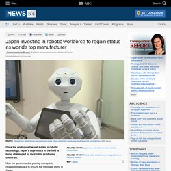 Japan investing in robotic workforce to regain status as world's top manufacturer