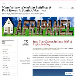 Start Your Dream Business With A Prefab Building