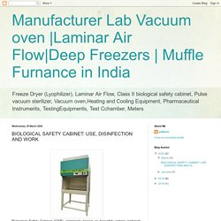 Muffle Furnance in India: BIOLOGICAL SAFETY CABINET: USE, DISINFECTION AND WORK