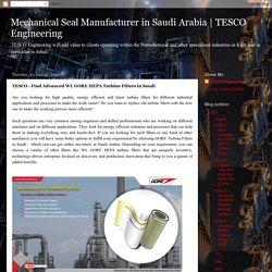 TESCO Engineering: TESCO - Find Advanced WL GORE HEPA Turbine Filters in Saudi
