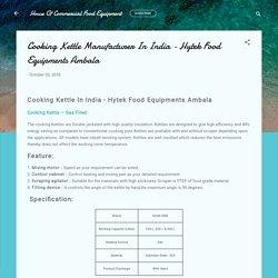 Cooking Kettle Manufacturer In India - Hytek Food Equipments Ambala