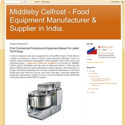 Find Commercial Foodservice Equipment Based On Latest Technology