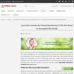 Skin Health with Trusted Ayurvedic Cosmetic Manufacturer