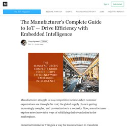 The Manufacturer's Complete Guide to IoT — Drive Efficiency with Embedded Intelligence
