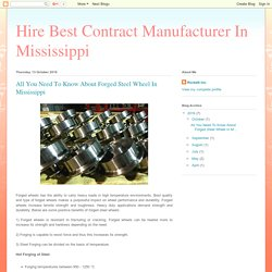 Hire Best Contract Manufacturer In Mississippi: All You Need To Know About Forged Steel Wheel In Mississippi