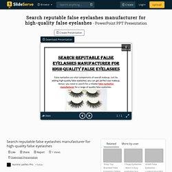 Search reputable false eyelashes manufacturer for high-quality false eyelashes