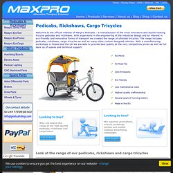 Maxpro Pedicabs - manufacturer of professional pedicabs, rickshaws and cargo trikes