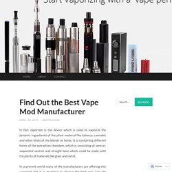 Buy Vaporizer Bag, Rebuildable Atomizer and Vape Mod manufacturer