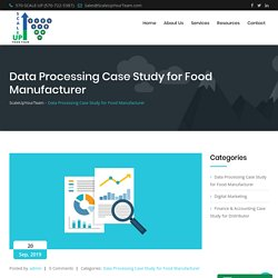 Data Processing Case Study for Food Manufacturer - ScaleUpYourTeam
