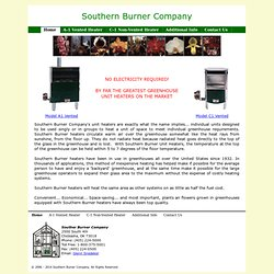 Southern Burner Company - Manufacturer of gas fire greenhouse heaters. Heating for the hobby greenhouse, specializing for the orchid growers