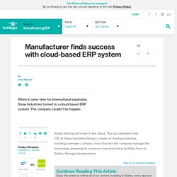 Manufacturer finds success with cloud-based ERP system