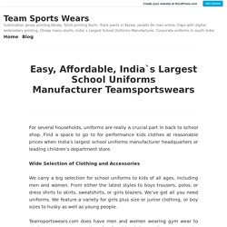 Easy, Affordable, India`s Largest School Uniforms Manufacturer Teamsportswears – Team Sports Wears