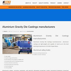 Aluminium Gravity Die Castings manufactureres - IBEX ENGINEERING
