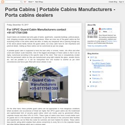 Portable Cabins Manufacturers - Porta cabins dealers : For UPVC Guard Cabin Manufacturers contact +91-9717041399