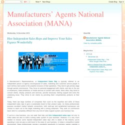 Manufacturers' Agents National Association (MANA): Hire Independent Sales Reps and Improve Your Sales Figures Wonderfully